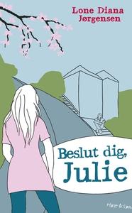 Beslut dig, Julie (e-bog) af Lone Dia