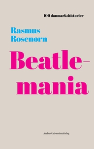 Beatlemania (lydbog) af Rasmus Rosenø