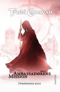 Ambassadørens mission #3: Oprørernes