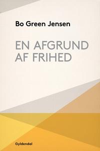 En afgrund af frihed (e-bog) af Bo Gr