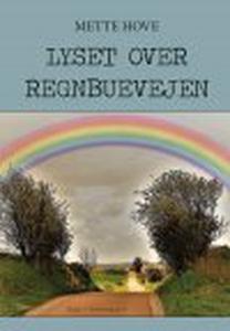 LYSET OVER REGNBUEN (e-bog) af Mette