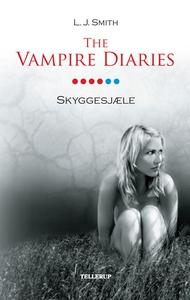 The Vampire Diaries #6: Skyggesjæle (e-bog) af L. J. Smith, Bjarne Skovlund