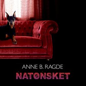 Natønsket (lydbog) af Anne B. Ragde