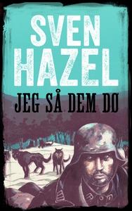 Jeg så dem dø (ebok) av Sven Hazel