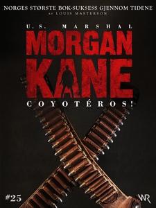 Morgan Kane 25: Coyotéros! (ebok) av Louis Ma