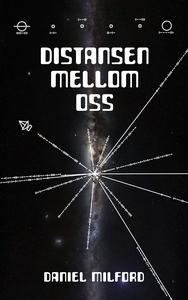 Distansen mellom oss (ebok) av Daniel Milford