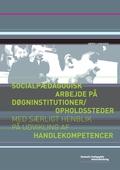 Socialpædagogisk arbejde på døgninstitutioner/opholdssteder med særligt henblik på udvikling af handlekompetencer
