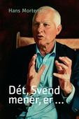 Dét, Svend mener er...