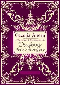 Dagbog fra i morgen (e-bog) af Ninna Brenøe, Cecelia Ahern, Christel Brinkløv