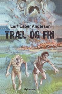 Træl og fri (lydbog) af Leif Esper An