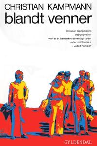 Blandt venner (e-bog) af Christian Ka