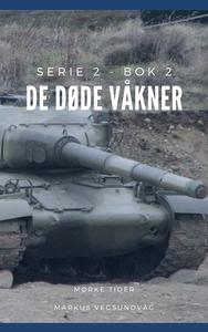 De Døde Våkner - 2x02 (ebok) av Markus Vegsun