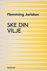 Ske din vilje (e-bog) af Flemming Jar