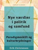Nye værdier i politik og samfund. Paradigmeskift og kulturbrydninger