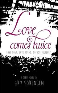 Love Comes Twice (ebok) av Gry Sørensen