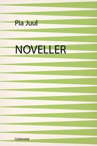 Noveller (e-bog) af Pia Juul