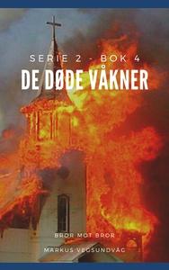 De Døde Våkner - 2x04 (ebok) av Markus Vegsun