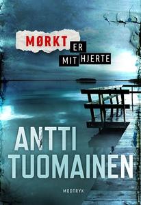 Mørkt er mit hjerte (e-bog) af Antti