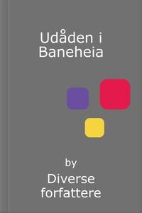 Udåden i Baneheia (ebok) av Diverse forfatter