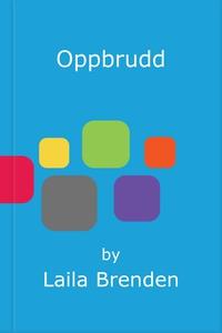 Oppbrudd (ebok) av Laila Brenden