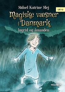 Magiske væsner i Danmark #3: Ingrid o