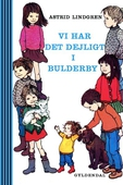 Vi har det dejligt i Bulderby: På små eventyr med Lasse, Bosse, Olle, Kerstin, Britta, Anna og Lisa