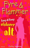 Fyre & Flammer 13 - Lucy og Tony afslører ALT