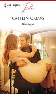 Uden regler (e-bog) af Caitlin Crews