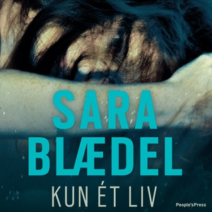 Kun et liv (lydbog) af Sara Blædel