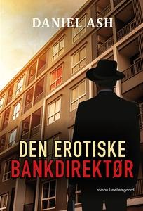 Den erotiske bankdirektør (e-bog) af