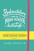 Bekendelser fra en high school-katastrofe - Chloe Snows dagbog