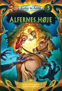 Katla og Knøs 3: Alfernes høje (e-bog) af Peter Gotthardt, Peter  Gotthardt, Jonas Holm Hansen