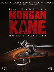 Morgan Kane 76: Møte i Tascosa (ebok) av Loui