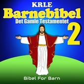 Min Barnebibel - Det Gamle Testamentet 2