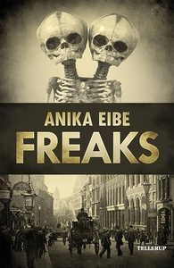 Freaks (e-bog) af Anika Eibe
