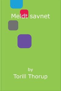 Meldt savnet (ebok) av Torill Thorup