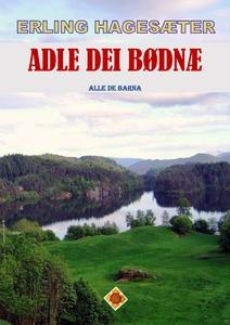 Adle Dei Bødnæ (ebok) av Erling Hagesæter
