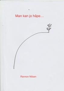 Man kan jo håpe... (ebok) av Rannov Nilseen