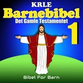 Min Barnebibel -  Det Gamle Testamentet 1
