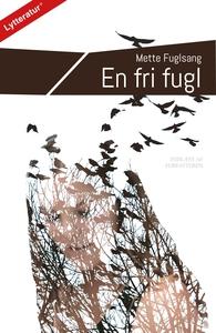 En fri fugl (lydbog) af Mette Fulgsan
