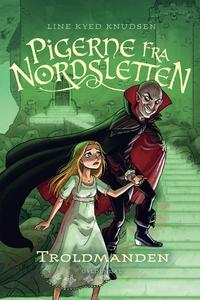 Pigerne fra Nordsletten 3 - Troldmand