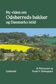 Ny viden om Odsherreds bakker og Danmarks istid