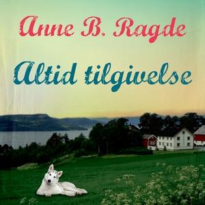 Altid tilgivelse (lydbog) af Anne B.
