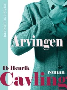 Arvingen (e-bog) af Ib Henrik Cavling