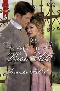 Veien til Rose Hill (ebok) av Amanda McCabe
