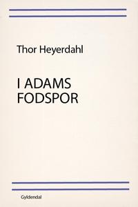 I Adams fodspor (e-bog) af Thor Heyer