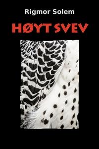 Høyt svev (ebok) av Rigmor Solem