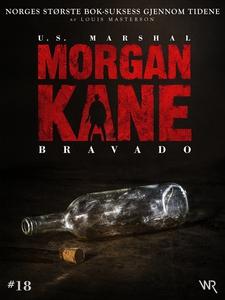 Morgan Kane 18: Bravado (ebok) av Louis Maste
