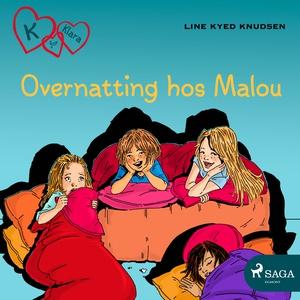 K for Klara 4 - Overnatting hos Malou (lydbok