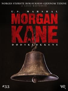 Morgan Kane 33: Dødsklokkene (ebok) av Louis
